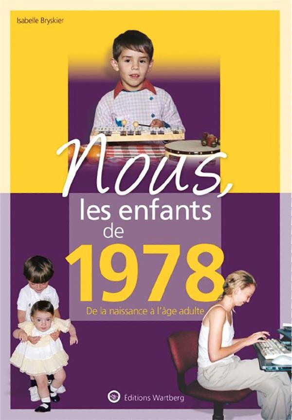 NOUS, LES ENFANTS DE  -  1978  -  DE LA NAISSANCE A L'AGE ADULTE BRYSKIER ISABELLE NC