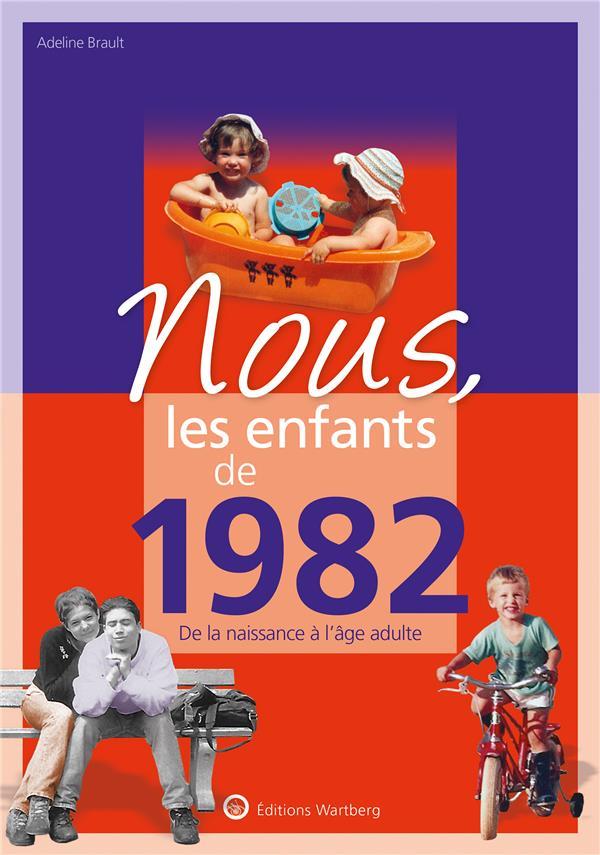 NOUS, LES ENFANTS DE  -  1982  -  DE LA NAISSANCE A L'AGE ADULTE