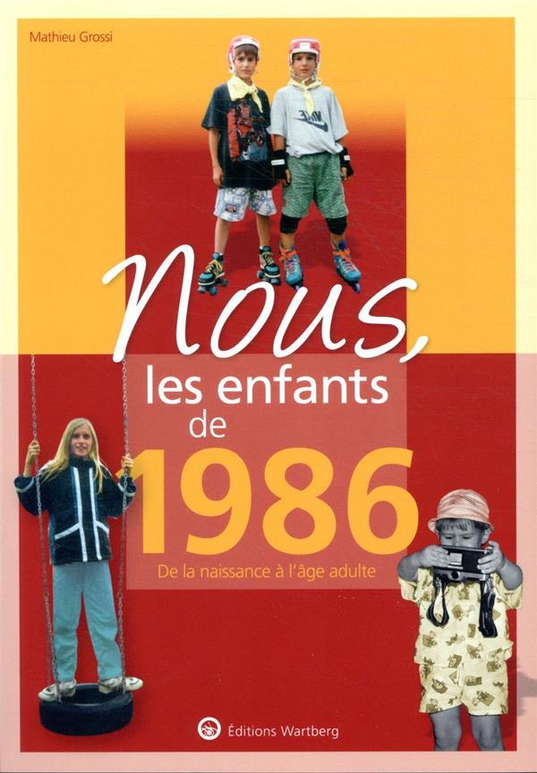 NOUS, LES ENFANTS DE  -  1986  -  DE LA NAISSANCE A L'AGE ADULTE GROSSI MATHIEU NC