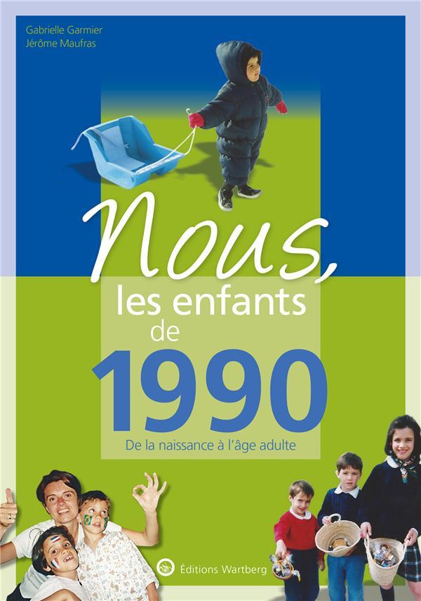 NOUS, LES ENFANTS DE  -  1990  -  DE LA NAISSANCE A L'AGE ADULTE MAUFRAS/GARMIER NC
