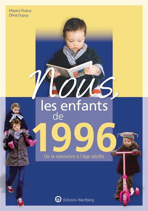 NOUS, LES ENFANTS DE  -  1996  -  DE LA NAISSANCE A L'AGE ADULTE
