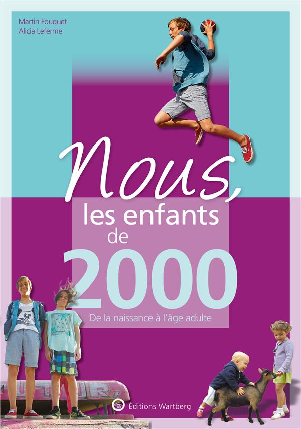 NOUS, LES ENFANTS DE  -  2000  -  DE LA NAISSANCE A L'AGE ADULTE LEFERME/FOUQUET NC