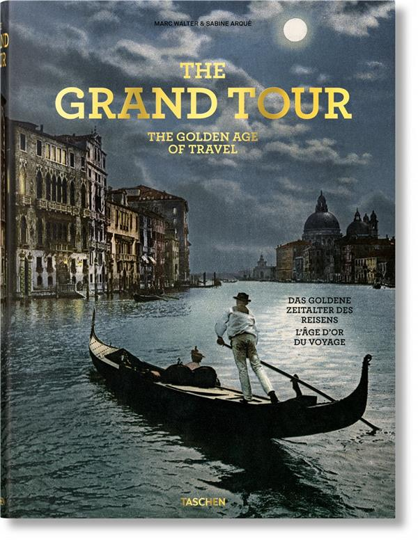- THE GRAND TOUR. THE GOLDEN AGE OF TRAVEL - TRAVEL-TRILINGUE