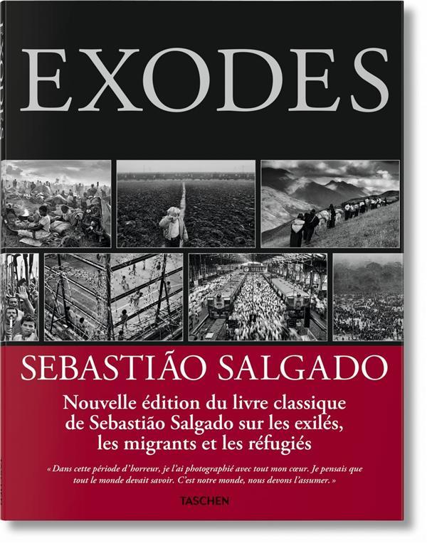 SEBASTIAO SALGADO. EXODES - FO XXX TASCHEN