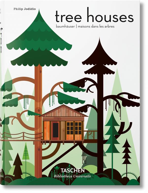 TREE HOUSES. FAIRY-TALE CASTLES IN THE AIR - BU JODIDIO, PHILIP Taschen