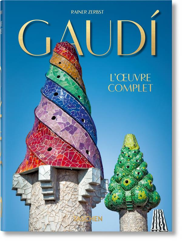 GAUDI. L-OEUVRE COMPLET - 40TH ANNIVERSARY EDITION