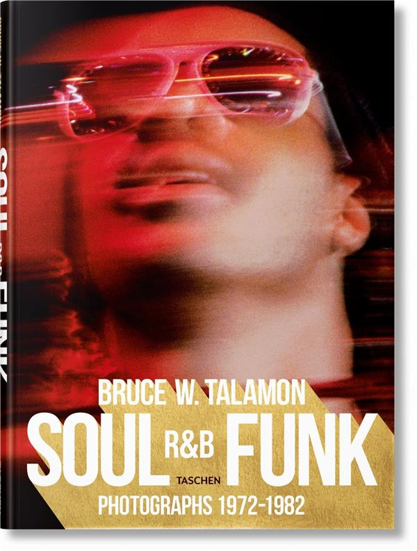 BRUCE W. TALAMON  -  SOUL, RetB, FUNK, PHOTOGRAPHS 1972-1982
