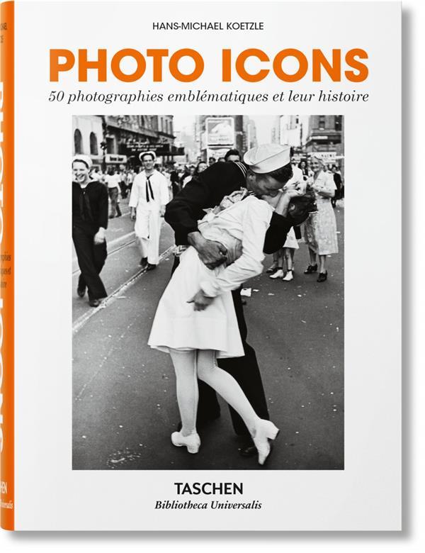 PHOTO ICONS. 50 PHOTOGRAPHIES EMBLEMATIQUES ET LEUR HISTOIRE KOETZLE HANS-MICHAEL NC