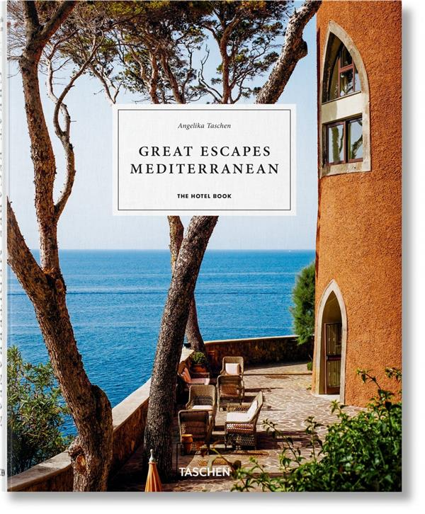 GREAT ESCAPES  -  MEDITERRANNEAN  -  THE HOTEL BOOK