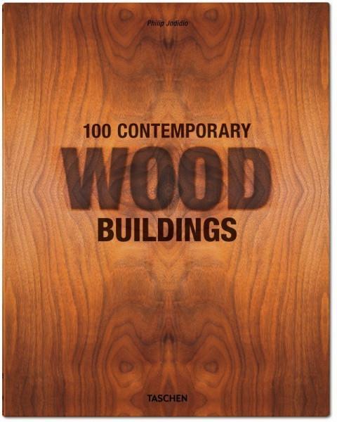 100 CONTEMPORARY WOOD BUILDINGS JODIDIO PHILIP NC