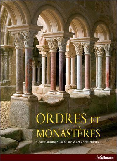 ORDRES ET MONASTERES - CHRISTIANISME : 2000 ANS D'ART ET DE CULTURE KRUGER/KRISTINA ULLMANN