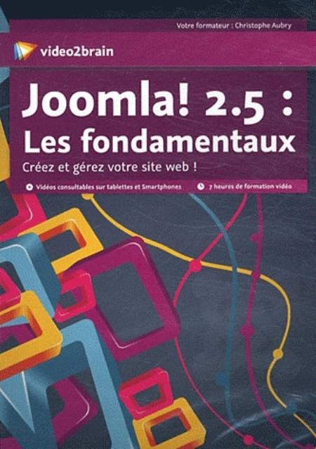 JOOMLA! 2.5 : LES FONDAMENTAUX