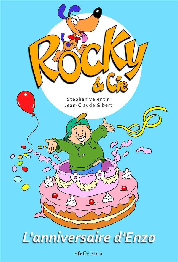 Gibert Jean-Claude - Rocky et Cie L'anniversaire d'Enzo Vol.3