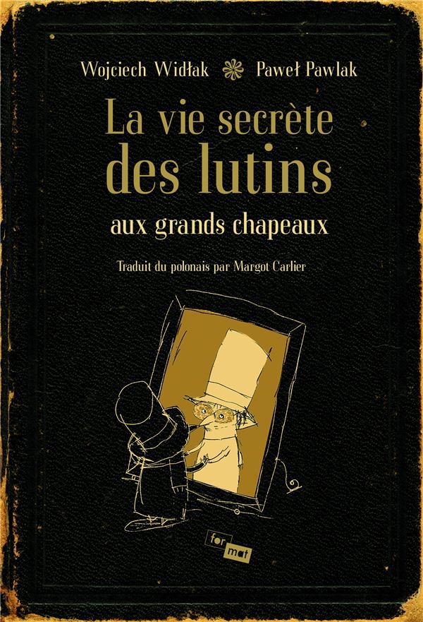 LA VIE SECRETE DES LUTINS AUX GRANDS CHAPEAUX