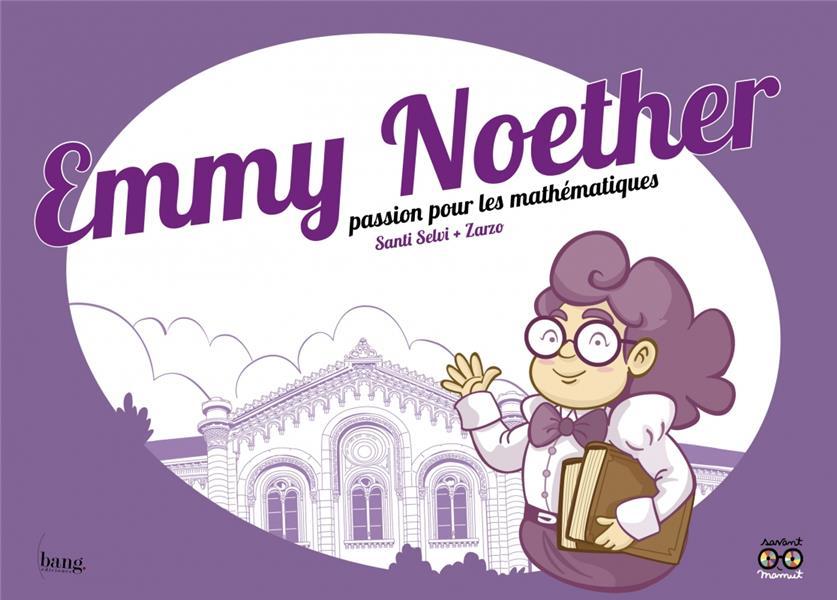 EMMY NOETHER  -  PASSION POUR LES MATHEMATIQUES