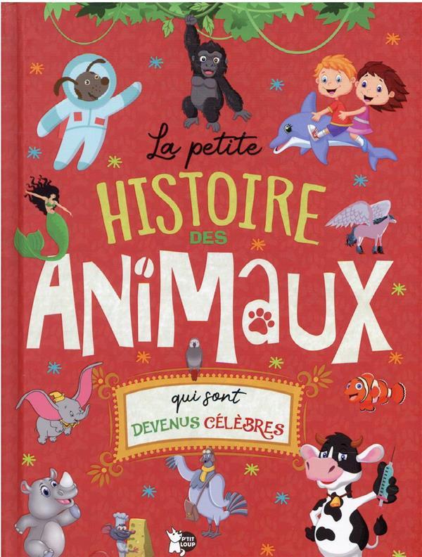 LA PETITE HISTOIRE DES ANIMAUX QUI SONT DEVENUS CELEBRES