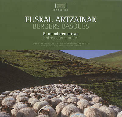 Euskal artzainak Bergers basques SEVERINE DABADIE  CH Elkar