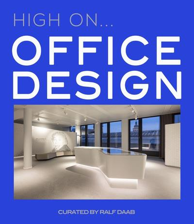 HIGH ON... OFFICE DESIGN