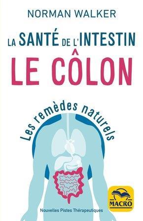 LA SANTE DE L'INTESTIN - LE COLON - LES REMEDES NATURELS
