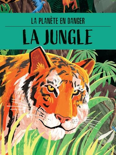 LA PLANETE EN DANGER LA JUNGLE TOME/LORENZI NC