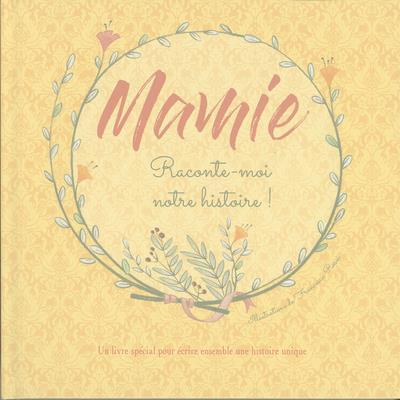 MAMIE RACONTE-MOI NOTRE HISTOIRE ! ROSSI, FRANCESCA NC