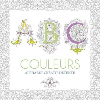 ABC COULEURS  -  ALPHABET CREATIF DETENTE COLLECTIF NC