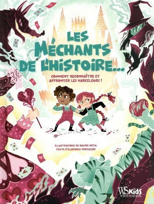 LES MECHANTS DE L'HISTOIRE : COMMENT LES RECONNAITRE ET S'EN DEFENDRE FORNASARI/ORTU NC