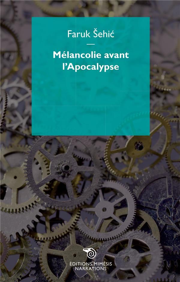 RECITS A LA MECANIQUE D'HORLOGE  -  MELANCOLIE AVANT L'APOCALYPSE