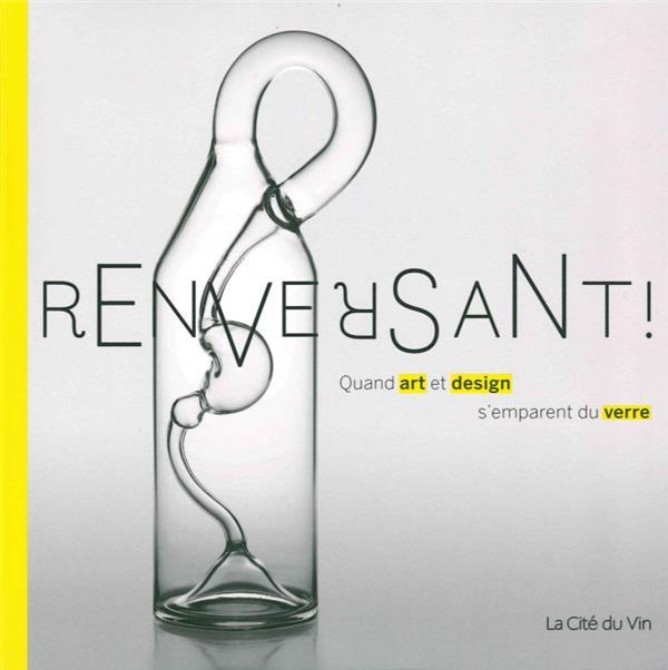 RENVERSANT ! - QUAND ART ET DE TSCHUMI BETTINA CINQ CONTINENTS