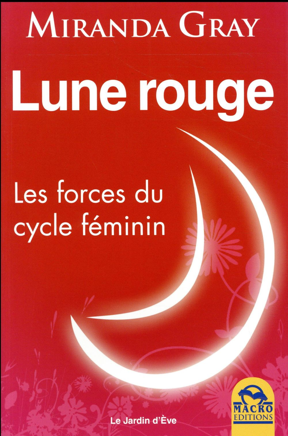 LUNE ROUGE - LES FORCES DU CYCLE FEMININ GRAY MIRANDA Macro Editions