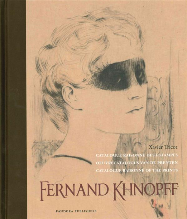 FERNAND KHNOPFF - CATALOGUE RA TRICOT XAVIER EXHIBITIONS