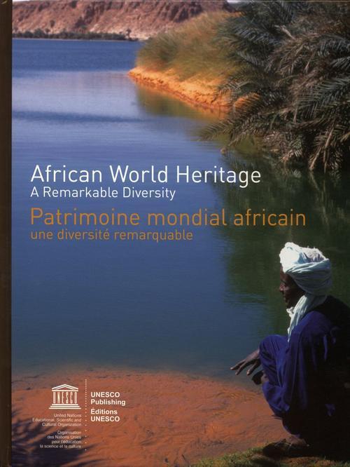 PATRIMOINE MONDIAL AFRICAIN  -  UNE DIVERSITE REMARQUABLE