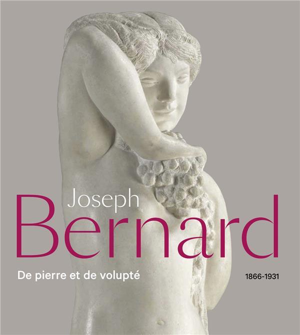 JOSEPH BERNARD (1866-1931)  -  DE PIERRE ET DE VOLUPTE