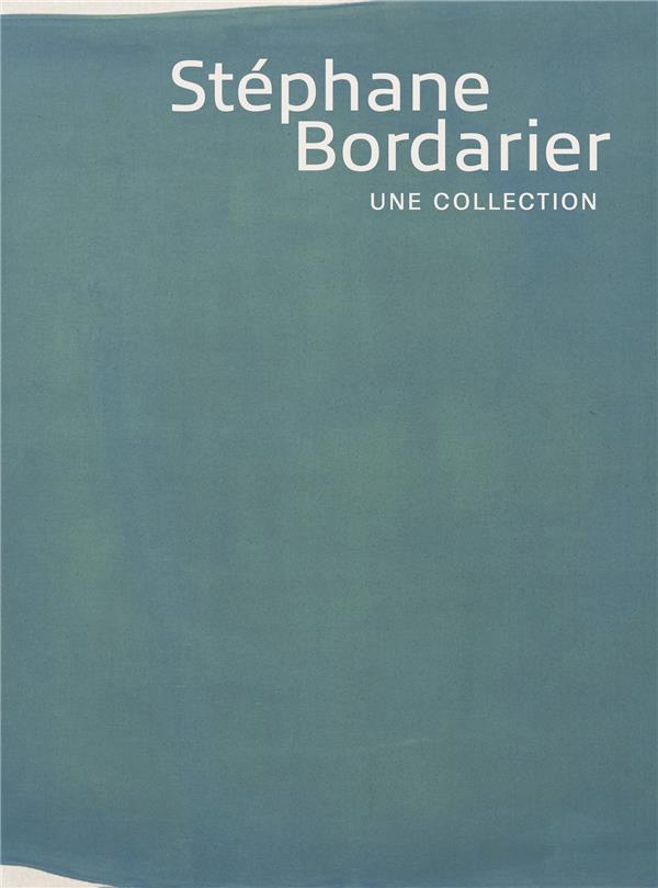 STEPHANE BORDARIER, UNE COLLECTION