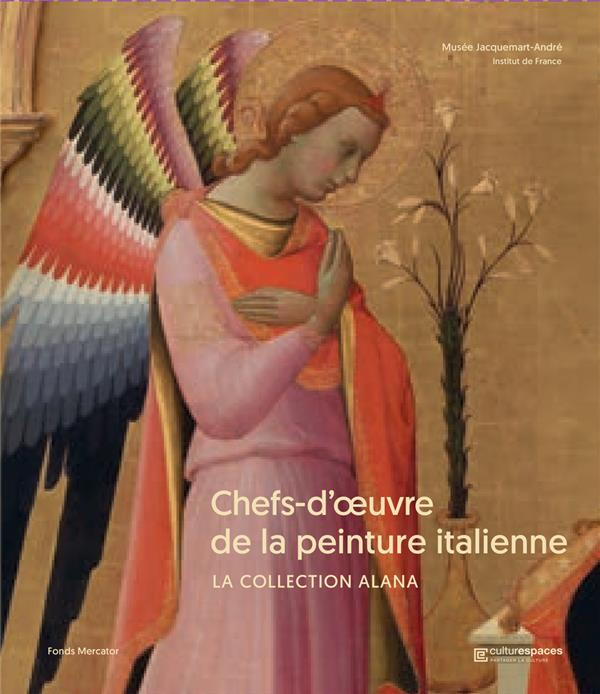 CHEFS-D'OEUVRE DE LA PEINTURE ITALIENNE  -  LA COLLECTION ALANA COLLECTIF NC