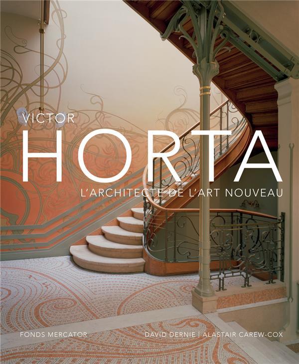 VICTOR HORTA. L-ARCHITECTE DE L-ART NOUVEAU DERNIE DAVID /CAREW- MERCATOR