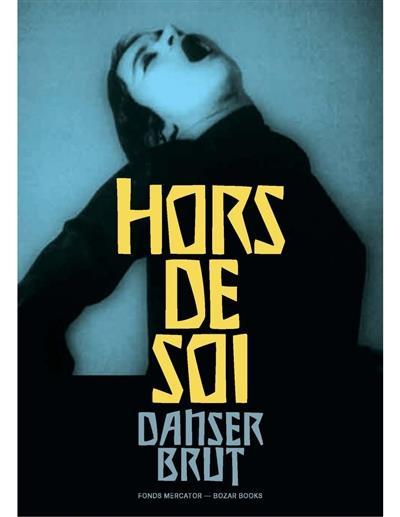 HORS DE SOI - DANSER BRUT