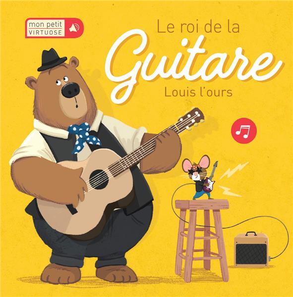 LE ROI DE LA GUITARE  -  LOUIS L'OURS COLLECTIF NC