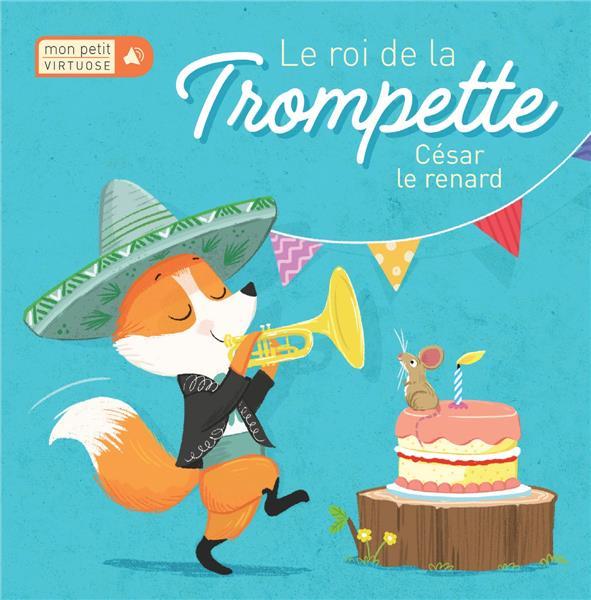 LE ROI DE LA TROMPETTE  -  CESAR LE RENARD COLLECTIF NC