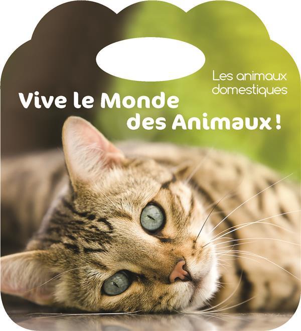 VIVE LE MONDE DES ANIMAUX !
