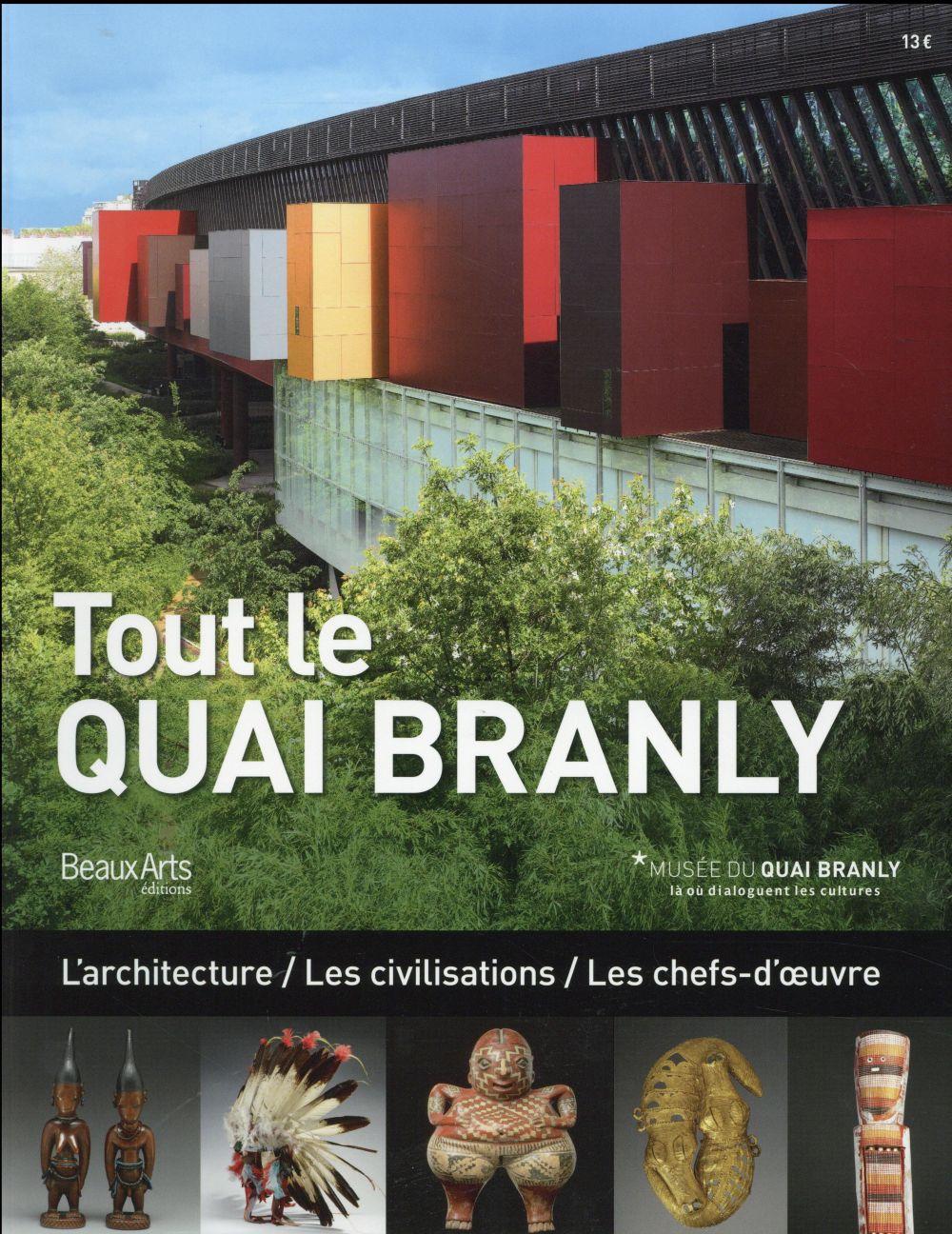 TOUT LE QUAI BRANLY.  Beaux-arts éditions