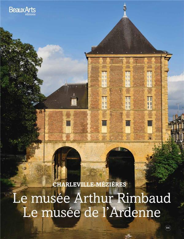 LE MUSEE ARTHUR RIMBAUD  -  LE MUSEE DE L'ARDENNE  -  CHARLEVILLE-MEZIERES  COLLECTIF BEAUX ARTS MAGA
