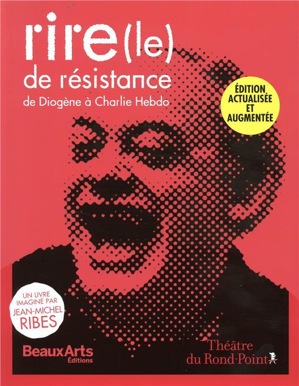 LE  RIRE DE RESISTANCE - DE DIOGENE A CHARLIE HEBDO
