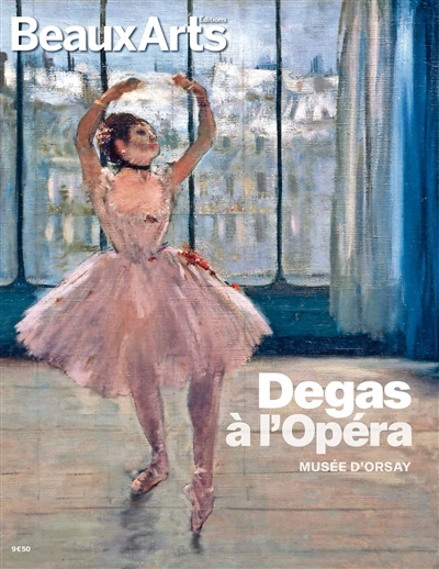 DEGAS A L OPERA - AU MUSEE D-ORSAY