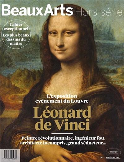LEONARD DE VINCI.REVELATIONS SUR LE GENIE DE LA RENAISSANCE - PEINTRE REVOLUTIONNAIRE,INGENIEUR FOU,