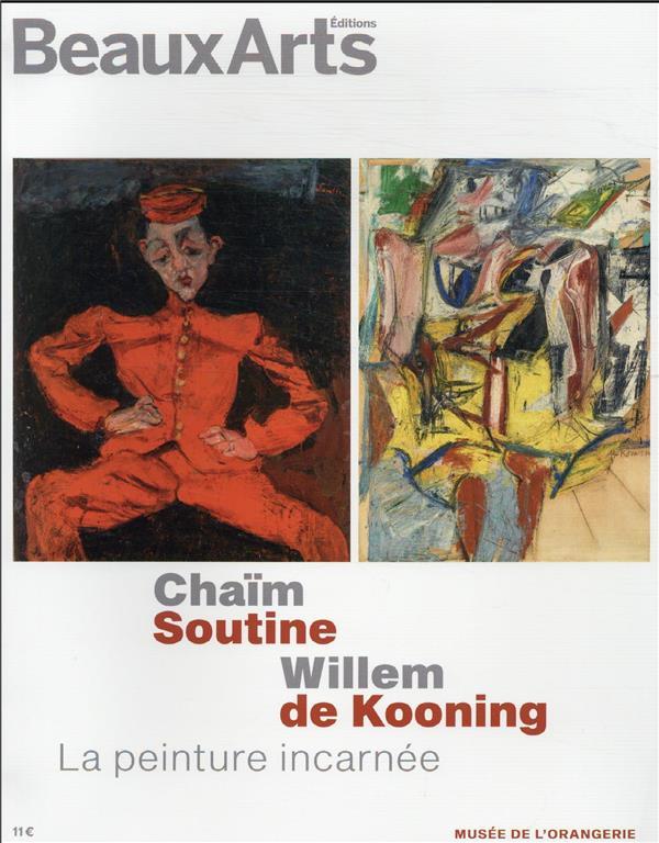 CHAIM SOUTINE, WILLEM DE KOONING, LA PEINTURE INCARNEE
