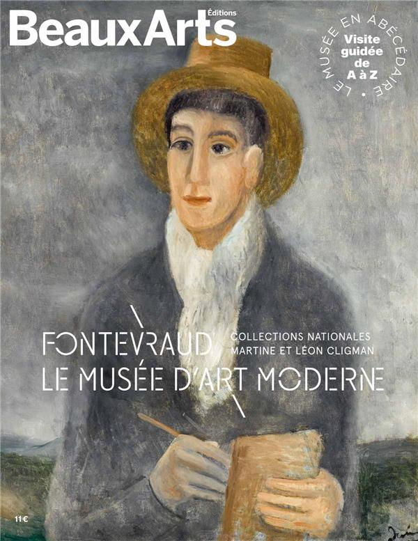 FONTEVRAUD, LE MUSEE D'ART MODERNE : COLLECTIONS NATIONALES MARTINE ET LEON CLIGMAN