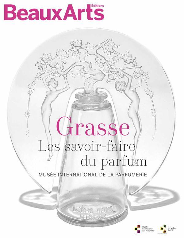 GRASSE, LES SAVOIR-FAIRE DU PARFUM : MUSEE INTERNATIONAL DE LA PARFUMERIE