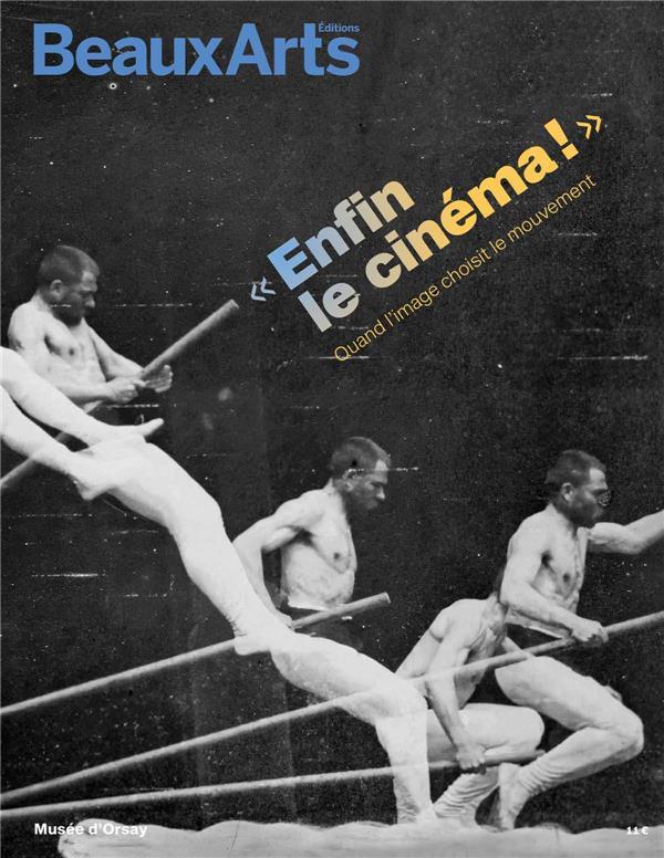 ENFIN LE CINEMA ! AU MUSEE D'ORSAY