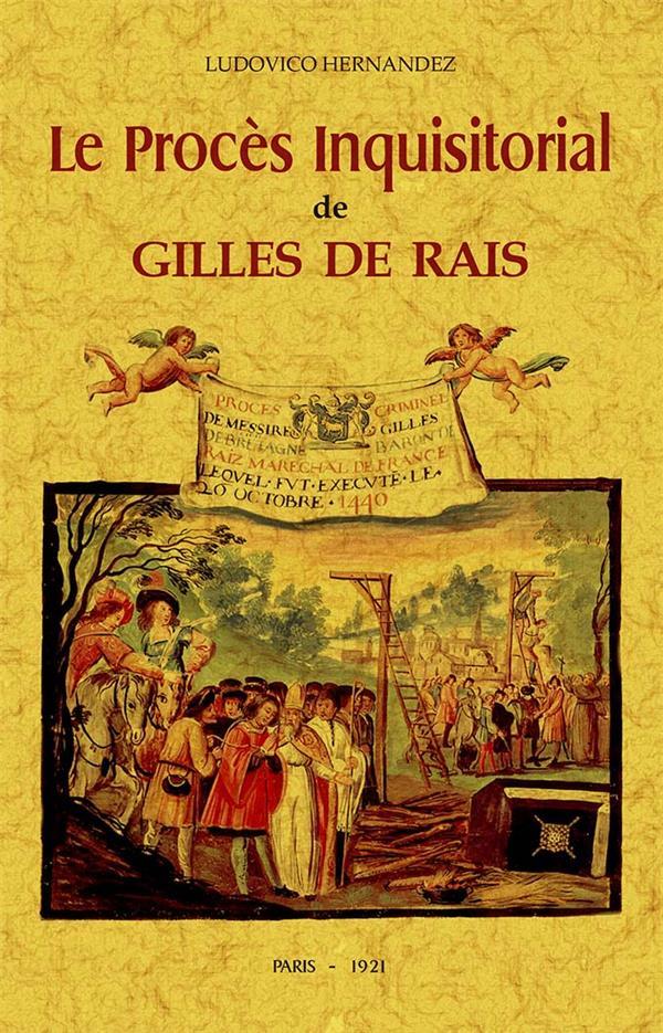 LE PROCES INQUISITORIAL DE GILLES DE RAIS